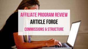 Article Forge Affiliate Marketing Program Review