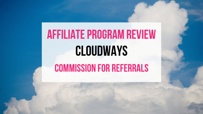 Cloudways Affiliate Marketing Program Review