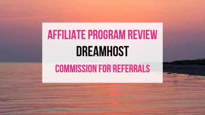 Dreamhost Affiliate Marketing Program Review