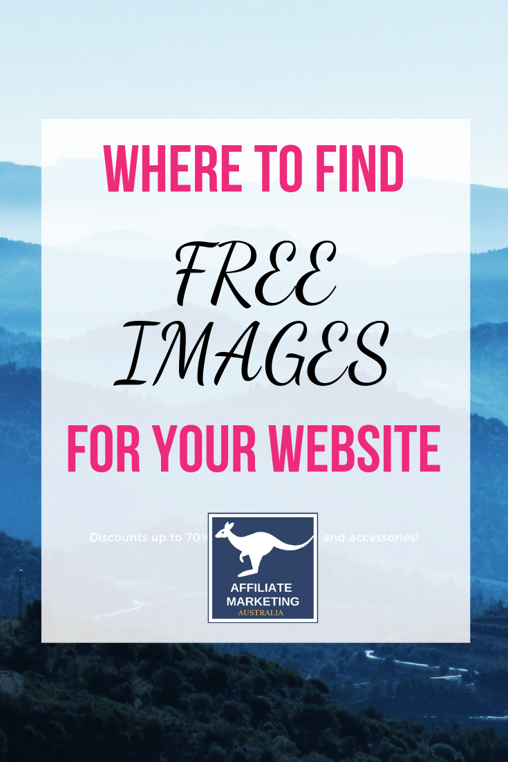 Where to Get Free Images For A Website AFFILIATE MARKETING AUSTRALIA