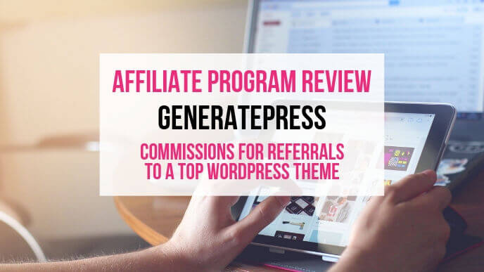 GeneratePress Affiliate Marketing Program Review