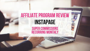 Instapage Affiliate Marketing Program Review