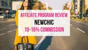 Newchic Affiliate Marketing Program Review