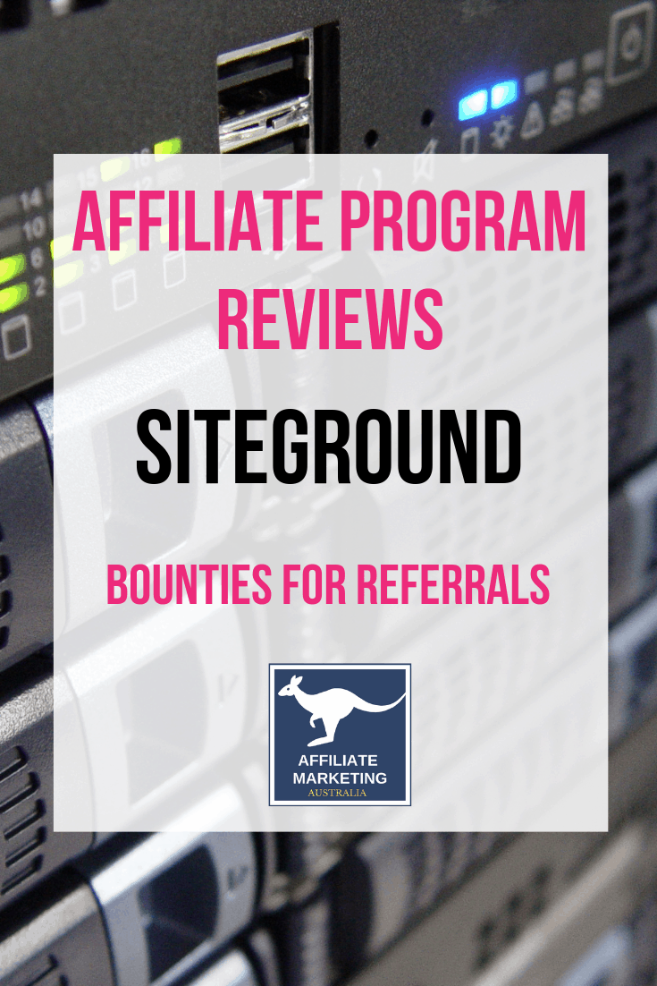 SiteGround Affiliate Marketing Program Review AFFILIATE MARKETING AUSTRALIA