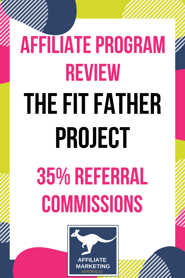 The Fit Father Project Affiliate Program Review Affiliate Posts