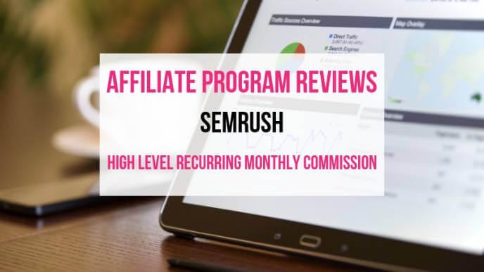 SEMrush Affiliate Marketing Program Review