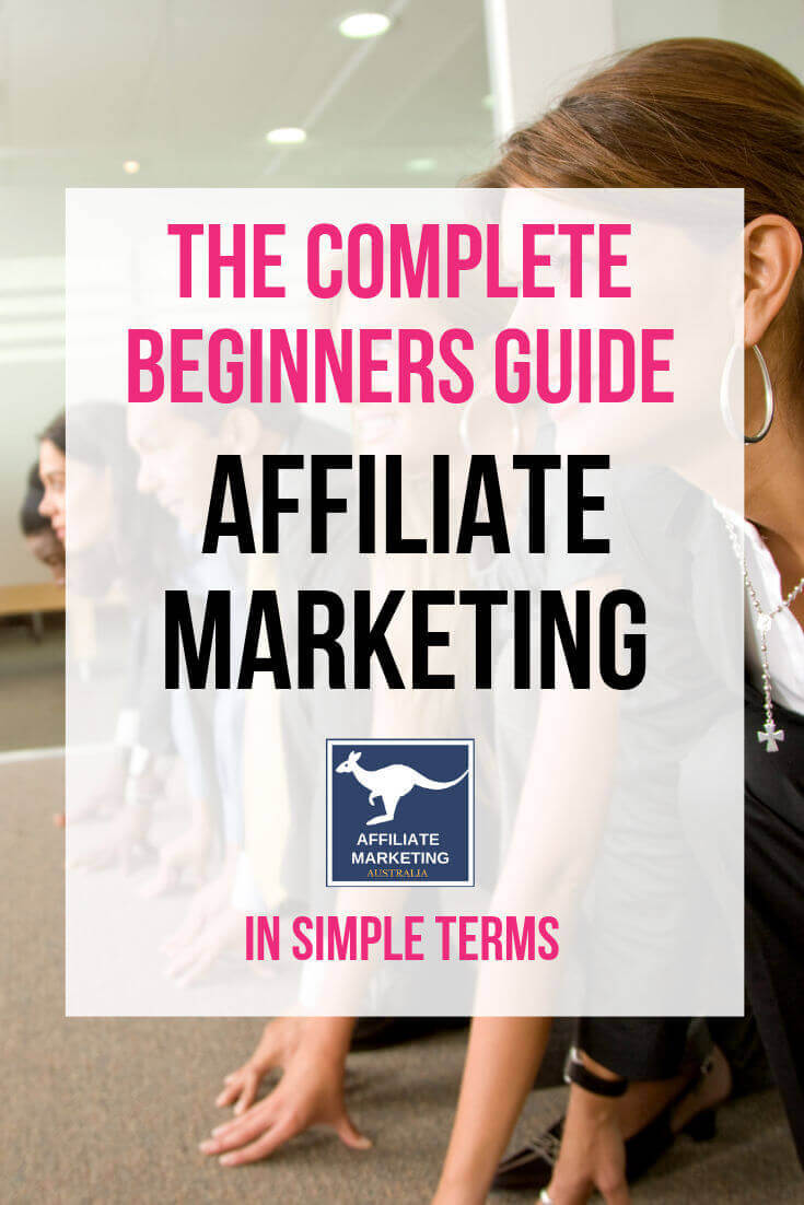 Beginners Guide to Affiliate Marketing AFFILIATE MARKETING AUSTRALIA