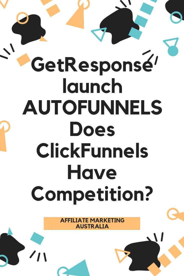 GetResponse Launch AutoFunnels.  Does ClickFunnels have a new rival? Affiliate Posts