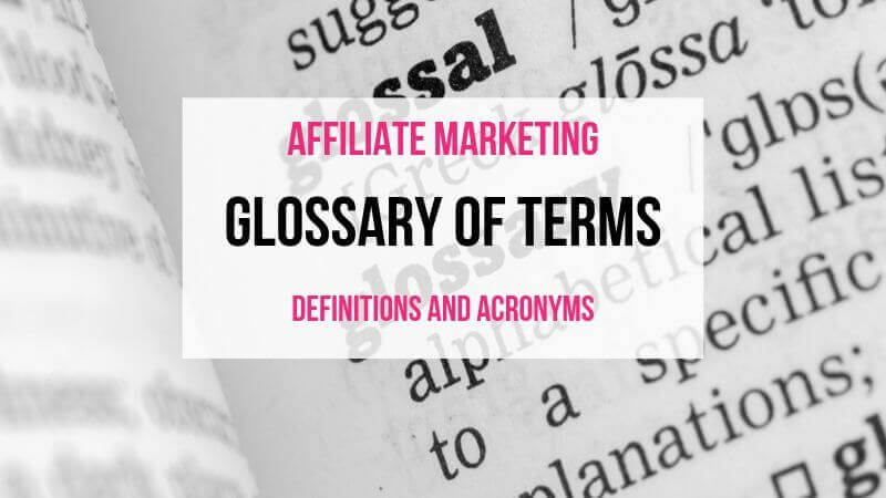 Affiliate Marketing Glossary of Terms